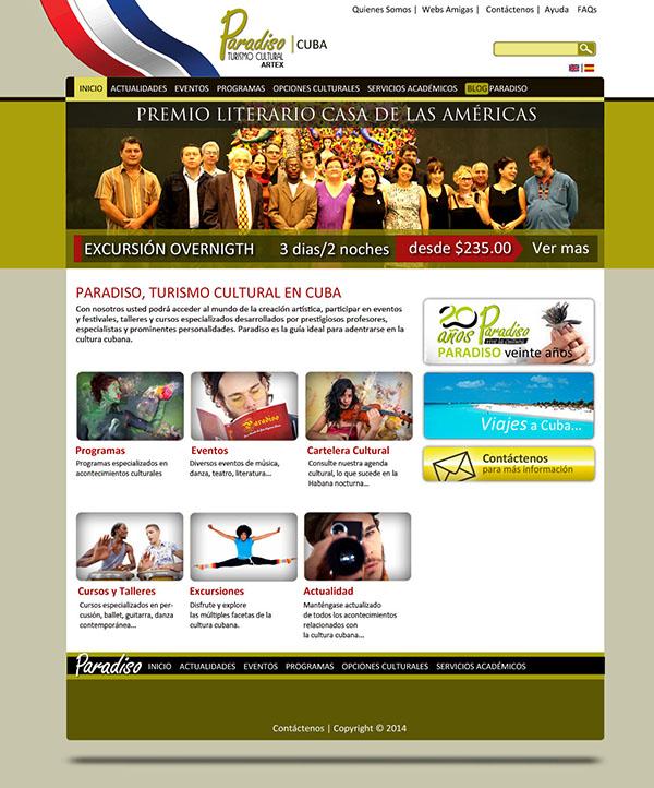 Paradiso, turismo cultural en Cuba  Con nosotros usted podrá acceder al mundo de la creación artística, participar en eventos y festivales, talleres y cursos especializados desarrollados por prestigiosos profesores, especialistas y prominentes personalidades. Paradiso es la guía ideal para adentrarse en la cultura cubana.